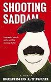 Shooting Saddam: A Memoir