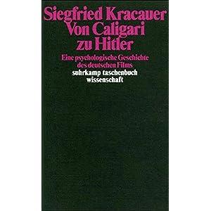 Von Caligari zu Hitler: Eine psychologische Geschichte des deutschen Films (suhrkamp taschenbuch wis