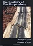 img - for The Geology of Earthquakes by Robert S. Yeats (1996-10-31) book / textbook / text book