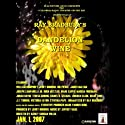 Dandelion Wine (Dramatized) Performance by Ray Bradbury Narrated by Full Cast