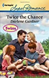 Twice the Chance (Harlequin Super Romance)