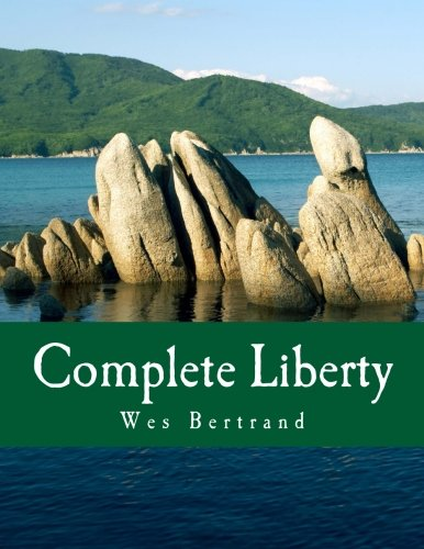 Complete Liberty (Large Print Edition): The Demise of the State and the Rise of Voluntary America