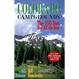 Colorado Campgrounds: The 100 Best and All the Rest ~ Gil Folsom