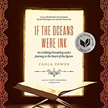 If the Oceans Were Ink: An Unlikely Friendship and a Journey to the Heart of the Quran Audiobook by Carla Power Narrated by Kate Reading