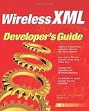 Wireless XML Developer's Guide (Applications Development)