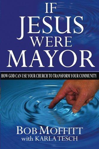 If Jesus Were Mayor, by Bob Moffitt