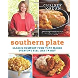 Southern Plate: Classic Comfort Food That Makes Everyone Feel Like Family ~ Christy Jordan