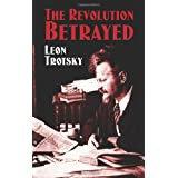 The Revolution Betrayedby Leon Trotsky