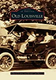 Old Louisville (Images of America) (Images of America Series)