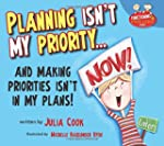 Planning Isn't My Priority: And Makin...