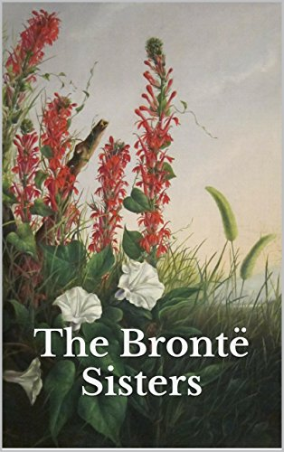 Bronte, Charlotte - The Bronte Sisters: Complete Collection & 7 Free Audiobooks