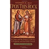 Upon This Rock (Modern Apologetics Library)by Stephen K. Ray