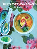 Bill's Everyday Asian by Granger, Bill ( AUTHOR ) Sep-05-2011 Hardback Bill Granger