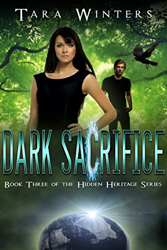 Dark Sacrifice:  Book 3 of the Hidden Heritage Series by Tara Winters