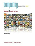 Computing Essentials 2012 Introductory Edition