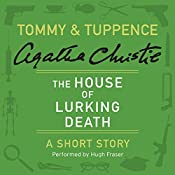 The House of Lurking Death: A Tommy & Tuppence Short Story | Agatha Christie