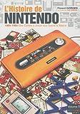 echange, troc L'histoire de Nintendo : Tome 1, Des Cartes à Jouer aux Game & Watch