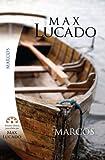 Marcos-Una Historia Que Cambia La Vida (Spanish Edition) (0311136222) by Max Lucado