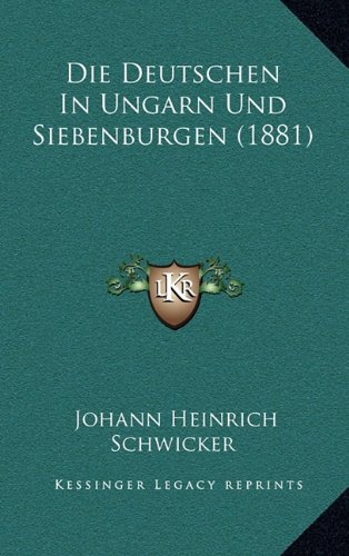 Die Deutschen in Ungarn Und Siebenburgen (1881)