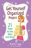 img - for The Get Yourself Organized Project: 21 Steps to Less Mess and Stress book / textbook / text book
