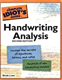 The Complete Idiots Guide to Handwriting Analysis, 2nd Edition