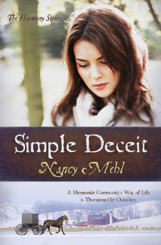 Nancy Mehl - Simple Deceit: A Mennonite Community's Way of Life Is Threatened by Outsiders (The Harmony Series Book 2)