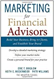 img - for Marketing for Financial Advisors: Build Your Business by Establishing Your Brand, Knowing Your Clients and Creating a Marketing Plan book / textbook / text book
