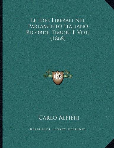 Le Idee Liberali Nel Parlamento Italiano Ricordi, Timori E Voti (1868)