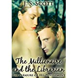 THE MILLIONAIRE AND THE LIBRARIAN (The Pleasure Of His Punishment)by J.S. Scott