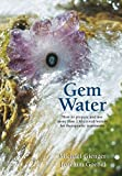img - for [Gem Water: How to Prepare and Use Over 130 Crystal Waters for Therapeutic Treatments] (By: Joachim Goebel) [published: April, 2008] book / textbook / text book