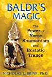 img - for Baldr's Magic: The Power of Norse Shamanism and Ecstatic Trance (English and English Edition) book / textbook / text book