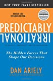 Predictably Irrational: The Hidden Forces That Shape Our Decisions Review