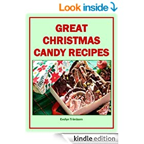 Great Christmas Candy Recipes (Holiday Entertaining Book 4)