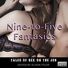 Nine-to-Five Fantasies: Tales of Sex on the Job (       UNABRIDGED) by Alison Tyler Narrated by Simone Simon