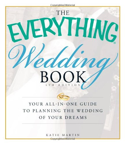 The Everything Wedding Book: Your all-in-one 