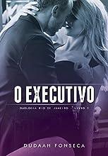 O EXECUTIVO (RIO DE JANEIRO Livro 1)