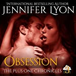 Obsession: The Plus One Chronicles, Book 3 | Jennifer Lyon