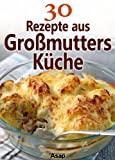 img - for 30 Rezepte aus Gro mutters K che (German Edition) book / textbook / text book