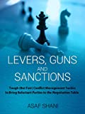 img - for Levers, Guns and Sanctions - Tough (But Fair) Conflict Management Tactics to Bring Reluctant Parties to the Negotiation Table (Conflicts and Negotiations series) book / textbook / text book
