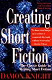 Creating Short Fiction: The Classic Guide to Writing Short Fiction (0312150946) by Knight, Damon