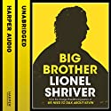 Big Brother Audiobook by Lionel Shriver Narrated by Alice Rosengard