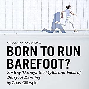 Born to Run Barefoot? Audiobook