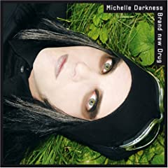 Michelle Darkness - Brand New Drug (2007)