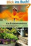 Mein Garten - ein Bienenparadies: Die...