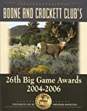 img - for BOONE & CROCKETT CLUBS Big Game Awards 26th edition by Buckner, Eldon L 'Buck' (2007) Hardcover book / textbook / text book