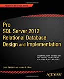 Louis Davidson Pro SQL Server 2012 Relational Database Design and Implementation (Expert's Voice in SQL Server)
