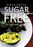 Naturally Sugar-Free- No Cook Snack Recipes