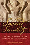 Sacred Sexuality: The Erotic Spirit in the World's Great Religions (0892811269) by Feuerstein, Georg