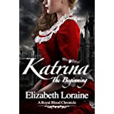 Katrina, The Beginning (Book 1) (Royal Blood Chronicles) ~ Elizabeth Loraine