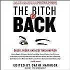 The Bitch Is Back: Older, Wiser, and (Getting) Happier Hörbuch von Cathi Hanauer Gesprochen von: Teri Schnaubelt